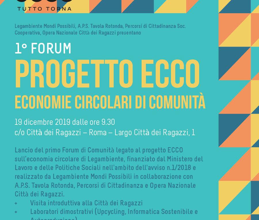 1° FORUM PROGETTO ECCO - ECONOMIE CIRCOLARI DI COMUNITÀ 19 dicembre 2019